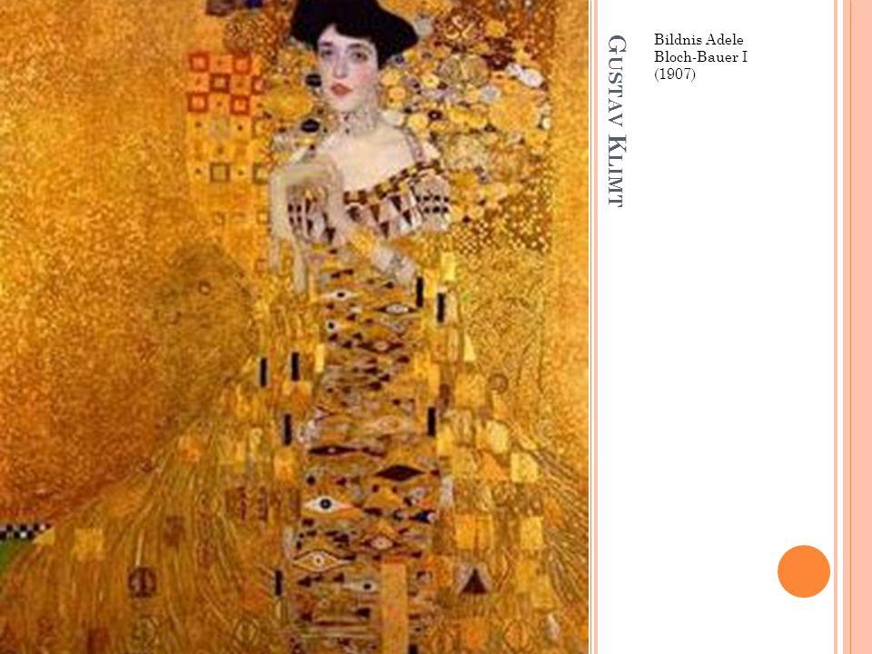 G USTAV K LIMT Bildnis Adele Bloch-Bauer I (1907)