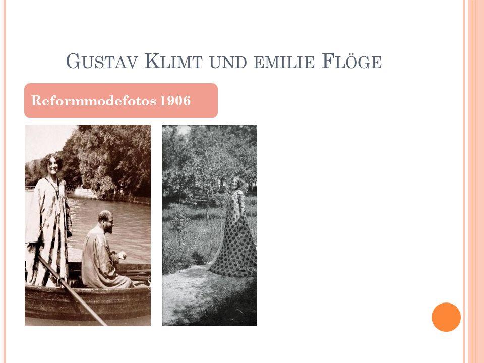 G USTAV K LIMT UND EMILIE F LÖGE Reformmodefotos 1906