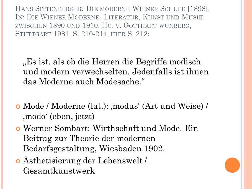 H ANS S ITTENBERGER : D IE MODERNE W IENER S CHULE [1898]. I N : D IE W IENER M ODERNE. L ITERATUR, K UNST UND M USIK ZWISCHEN 1890 UND 1910. H G. V.