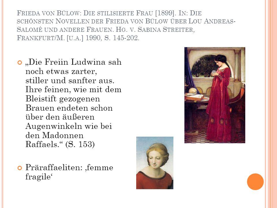 F RIEDA VON B ÜLOW : D IE STILISIERTE F RAU [1899].