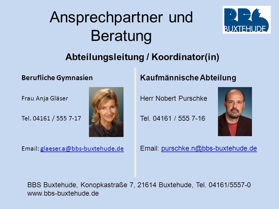Ansprechpartner und Beratung Berufliche Gymnasien Frau Anja Gläser Tel. 04161 / 555 7-17 Email: glaeser.a@bbs-buxtehude.deglaeser.a@bbs-buxtehude.de A