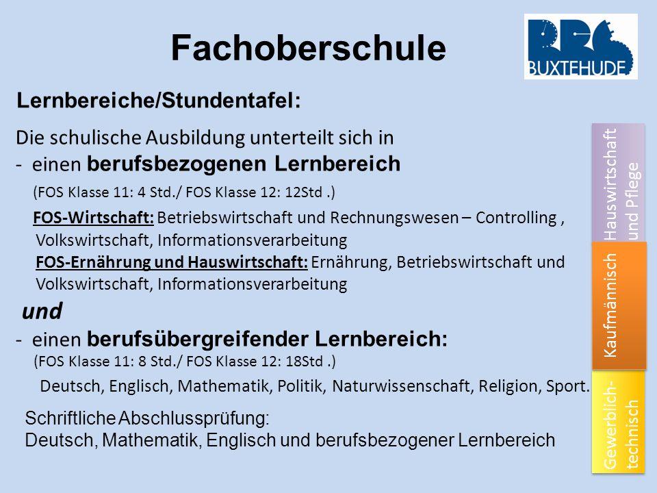 Fachoberschule Lernbereiche/Stundentafel: Gewerblich- technisch Hauswirtschaft und Pflege Kaufmännisch Die schulische Ausbildung unterteilt sich in -