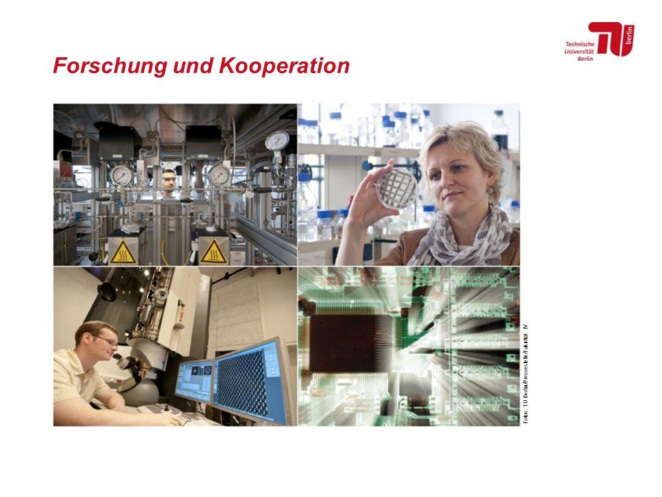 Forschung und Kooperation Fotos: TU Berlin/Pressestelle/Fakultät IV