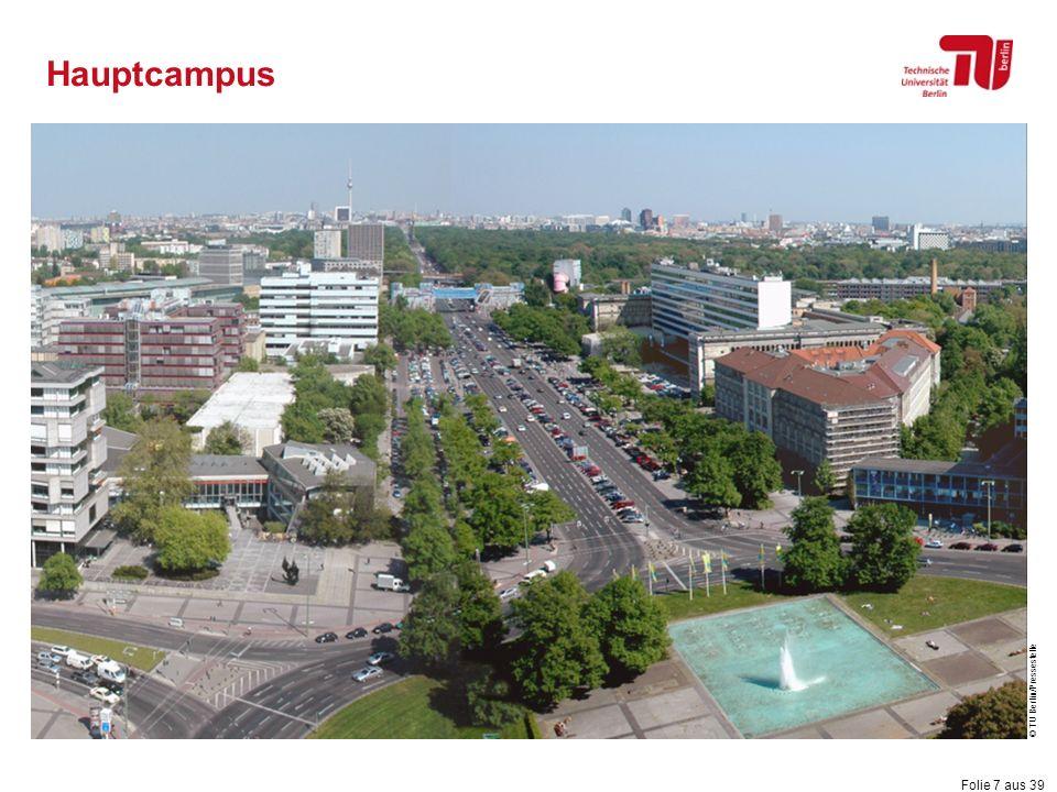 Folie 7 aus 39 Hauptcampus © TU Berlin/Pressestelle