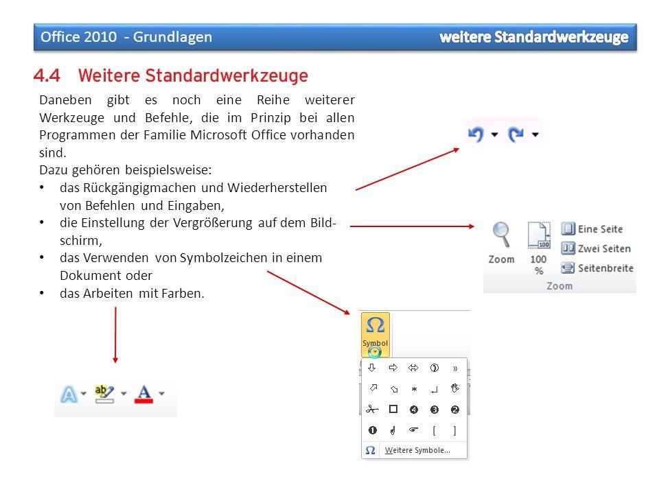 Daneben gibt es noch eine Reihe weiterer Werkzeuge und Befehle, die im Prinzip bei allen Programmen der Familie Microsoft Office vorhanden sind. Dazu