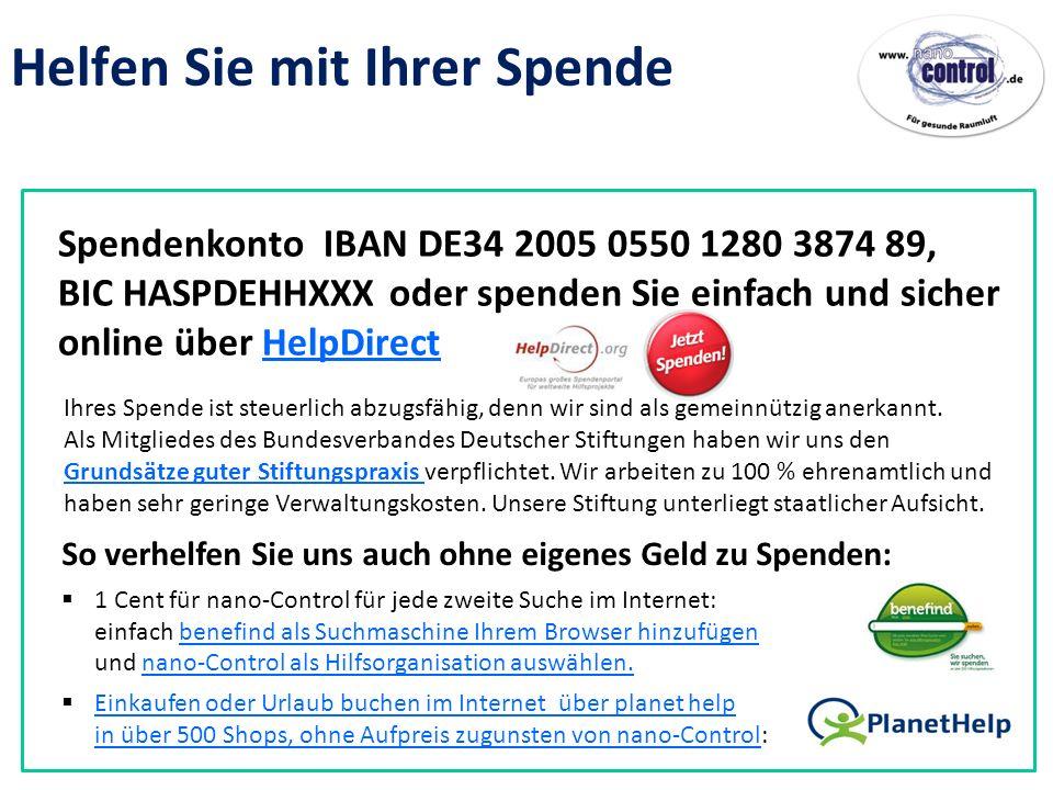 Spendenkonto IBAN DE34 2005 0550 1280 3874 89, BIC HASPDEHHXXX oder spenden Sie einfach und sicher online über HelpDirectHelpDirect Ihres Spende ist steuerlich abzugsfähig, denn wir sind als gemeinnützig anerkannt.