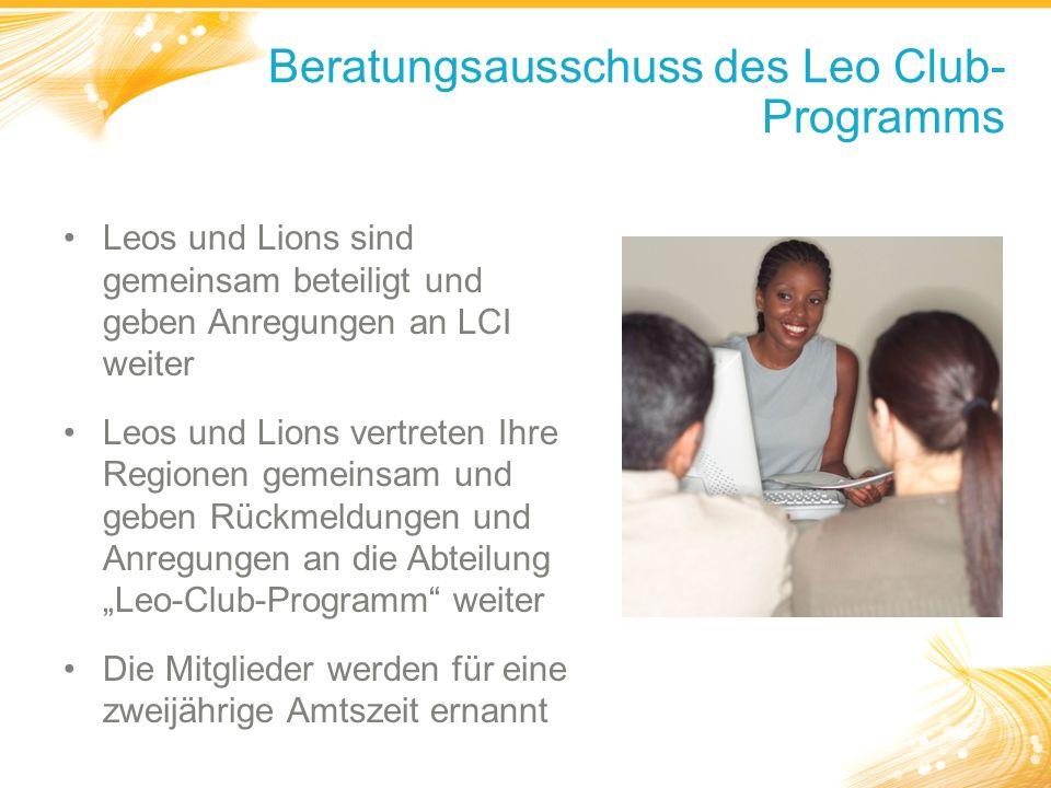 """Beratungsausschuss des Leo Club- Programms Leos und Lions sind gemeinsam beteiligt und geben Anregungen an LCI weiter Leos und Lions vertreten Ihre Regionen gemeinsam und geben Rückmeldungen und Anregungen an die Abteilung """"Leo-Club-Programm weiter Die Mitglieder werden für eine zweijährige Amtszeit ernannt"""