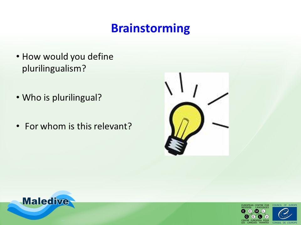 Plurilingualism means individual multilingualism.