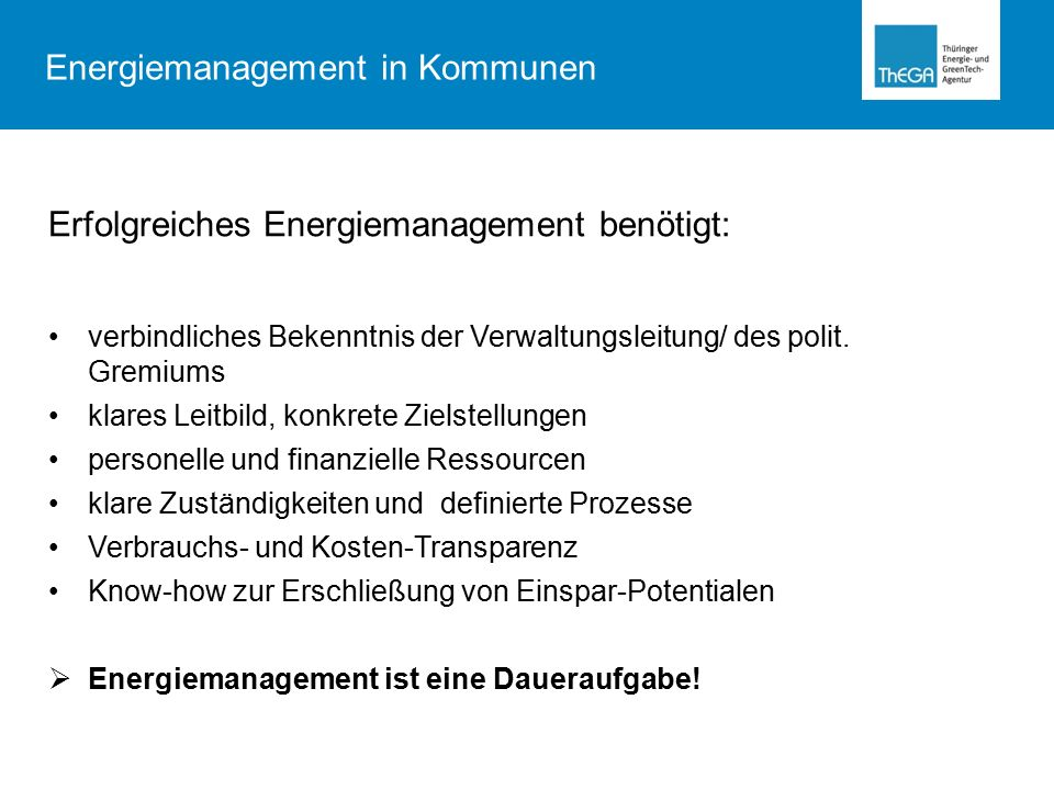 Erfolgreiches Energiemanagement benötigt: verbindliches Bekenntnis der Verwaltungsleitung/ des polit.