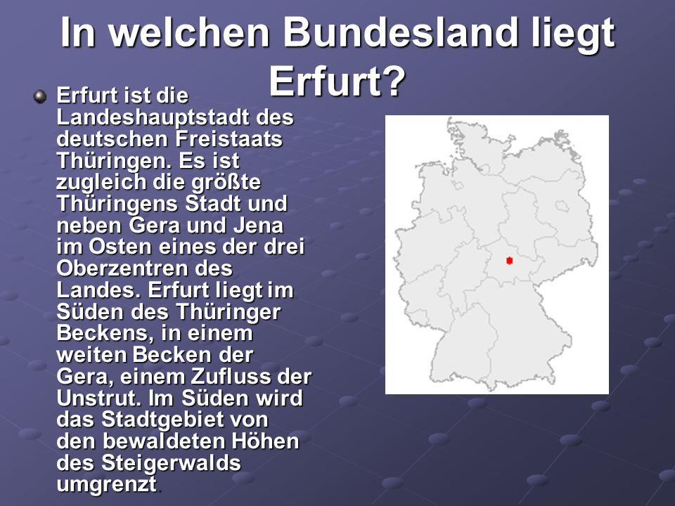 In welchen Bundesland liegt Erfurt? Erfurt ist die Landeshauptstadt des deutschen Freistaats Thüringen. Es ist zugleich die größte Thüringens Stadt un