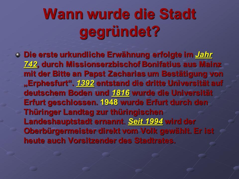 Wann wurde die Stadt gegründet? Die erste urkundliche Erwähnung erfolgte im Jahr 742, durch Missionserzbischof Bonifatius aus Mainz mit der Bitte an P