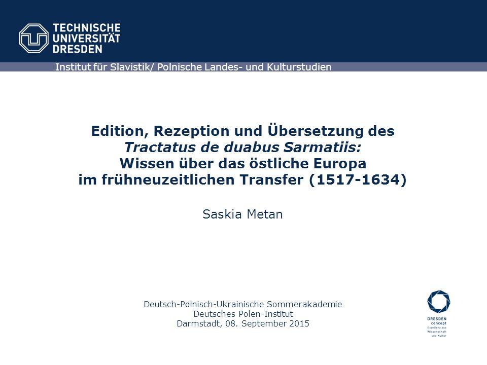 Edition, Rezeption und Übersetzung des Tractatus de duabus Sarmatiis: Wissen über das östliche Europa im frühneuzeitlichen Transfer (1517-1634) Saskia