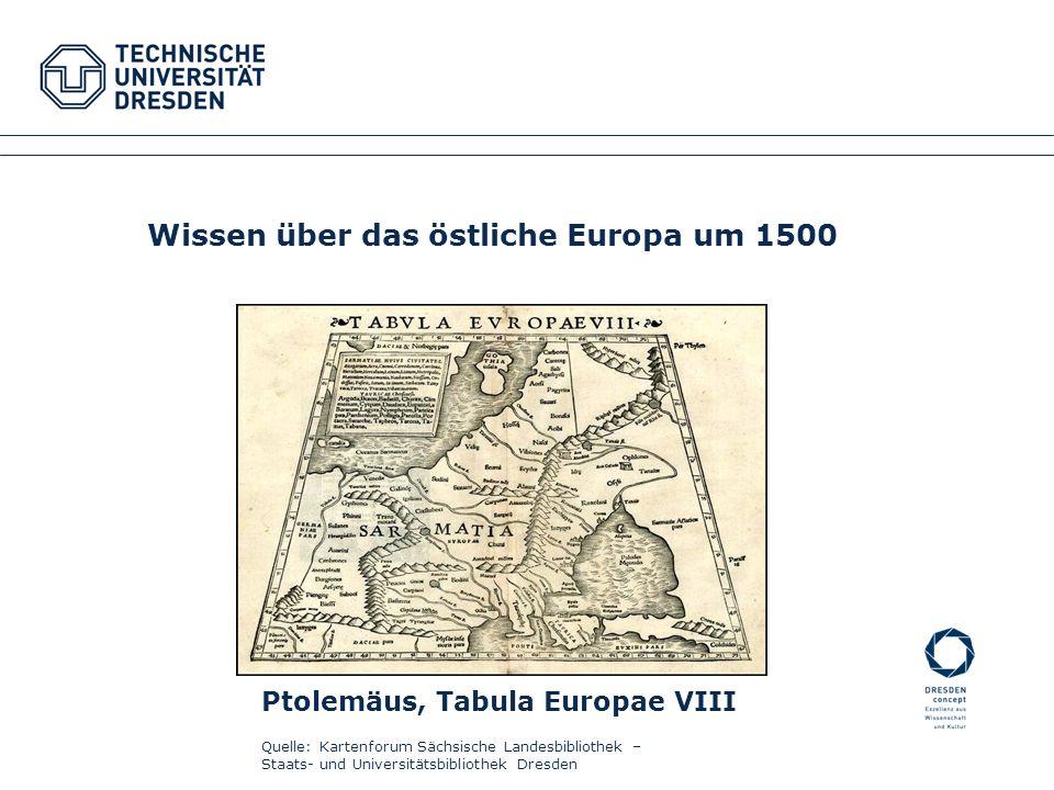 Ptolemäus, Tabula Europae VIII Quelle: Kartenforum Sächsische Landesbibliothek – Staats- und Universitätsbibliothek Dresden Fakultätsname XYZ Fachrich