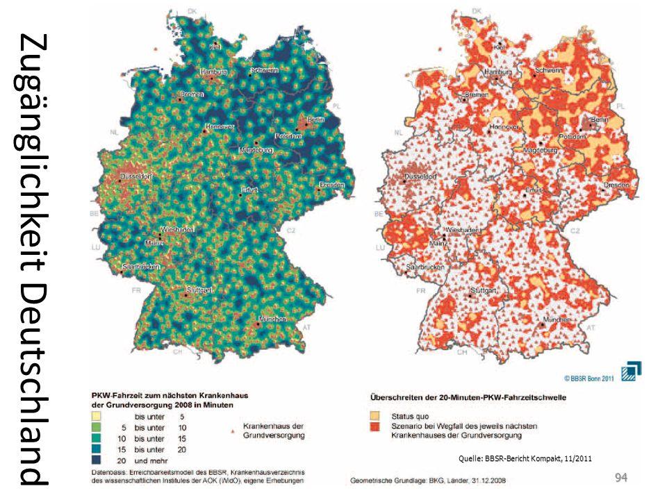 Zugänglichkeit Deutschland Quelle: BBSR-Bericht Kompakt, 11/2011 94