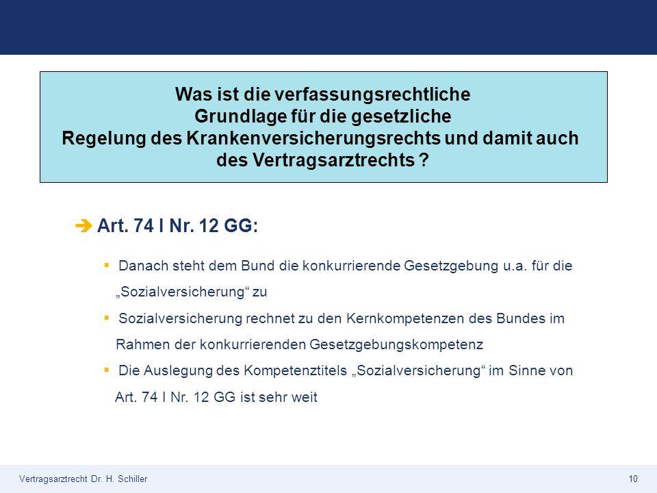 Vertragsarztrecht Dr. H. Schiller10 Was ist die verfassungsrechtliche Grundlage für die gesetzliche Regelung des Krankenversicherungsrechts und damit