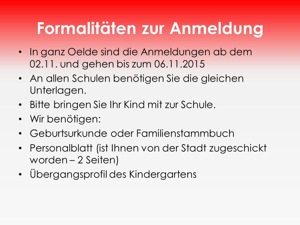 Formalitäten zur Anmeldung In ganz Oelde sind die Anmeldungen ab dem 02.11.