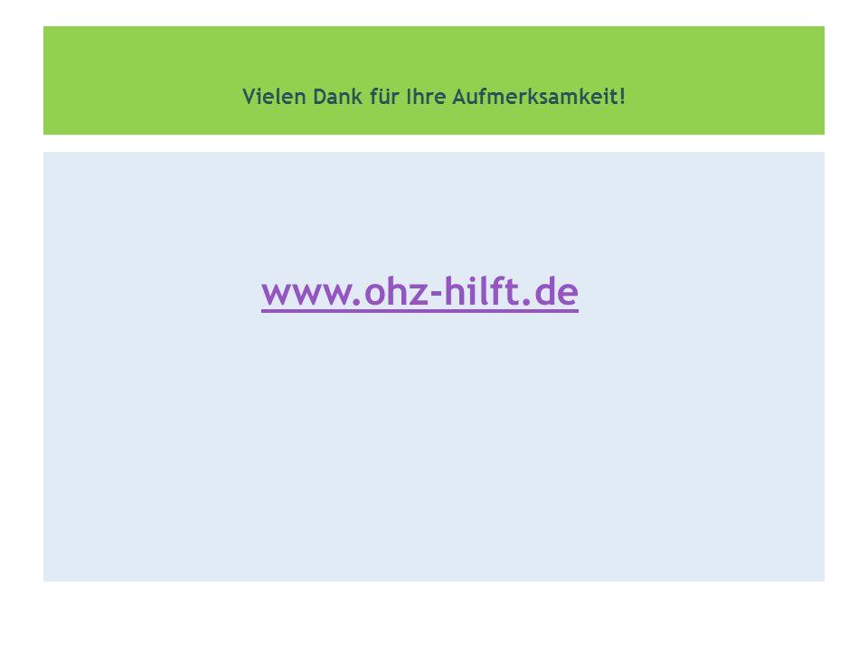 Vielen Dank für Ihre Aufmerksamkeit! www.ohz-hilft.de