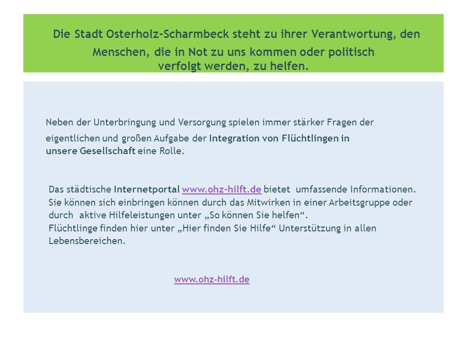 Die Stadt Osterholz-Scharmbeck steht zu ihrer Verantwortung, den Menschen, die in Not zu uns kommen oder politisch verfolgt werden, zu helfen.