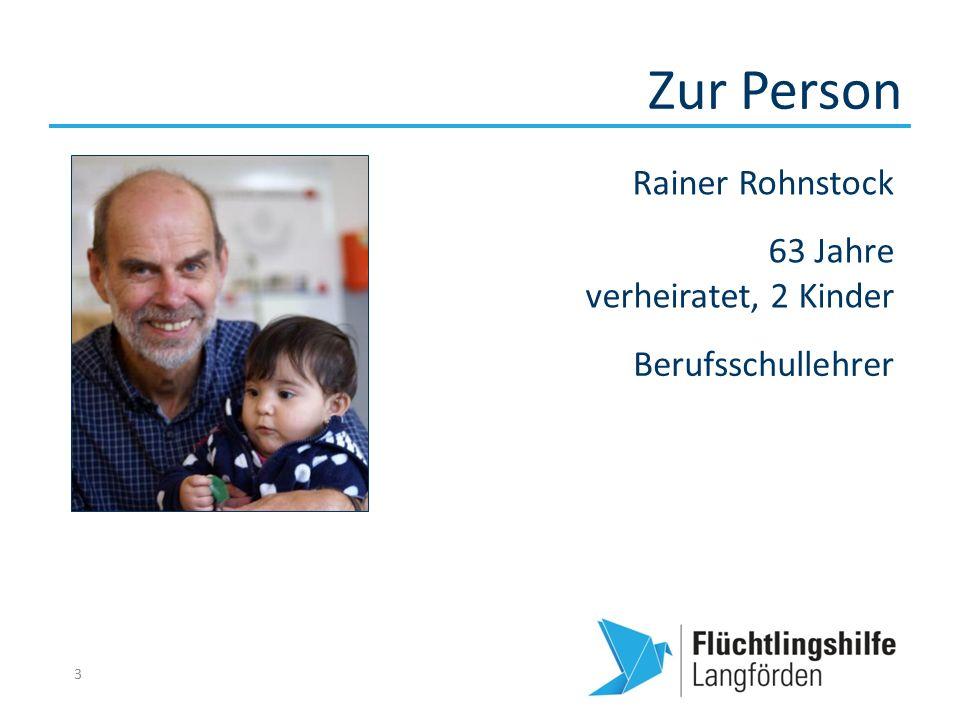Zur Person 3 Rainer Rohnstock 63 Jahre verheiratet, 2 Kinder Berufsschullehrer