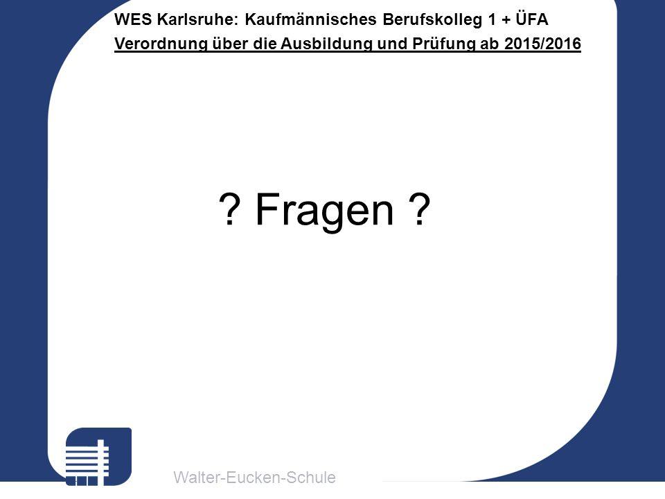 Walter-Eucken-Schule WES Karlsruhe: Kaufmännisches Berufskolleg 1 + ÜFA Verordnung über die Ausbildung und Prüfung ab 2015/2016 .