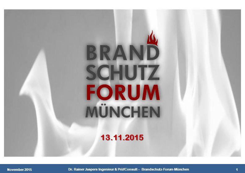 Jan. 2012 ÖKOTEC-GRUPPE – Bilfinger & Berger – Teil A 1 November 2015 Dr. Rainer Jaspers Ingenieur & PrüfConsult – Brandschutz-Forum-München 1 13.11.2