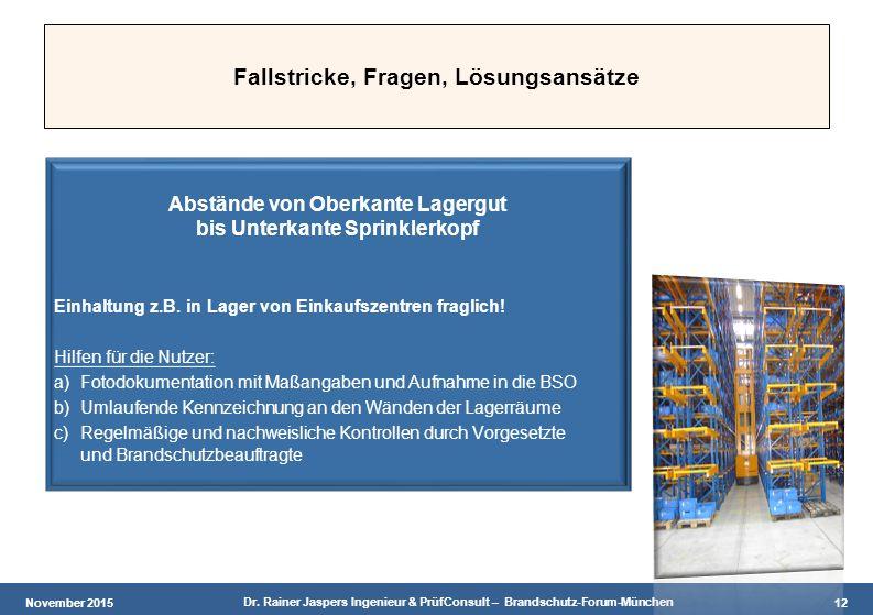 November 2015 Dr. Rainer Jaspers Ingenieur & PrüfConsult – Brandschutz-Forum-München 12 Fallstricke, Fragen, Lösungsansätze Abstände von Oberkante Lag