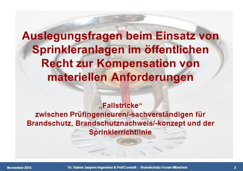 Jan. 2012 ÖKOTEC-GRUPPE – Bilfinger & Berger – Teil A 2 November 2015 Dr. Rainer Jaspers Ingenieur & PrüfConsult – Brandschutz-Forum-München 2 Auslegu