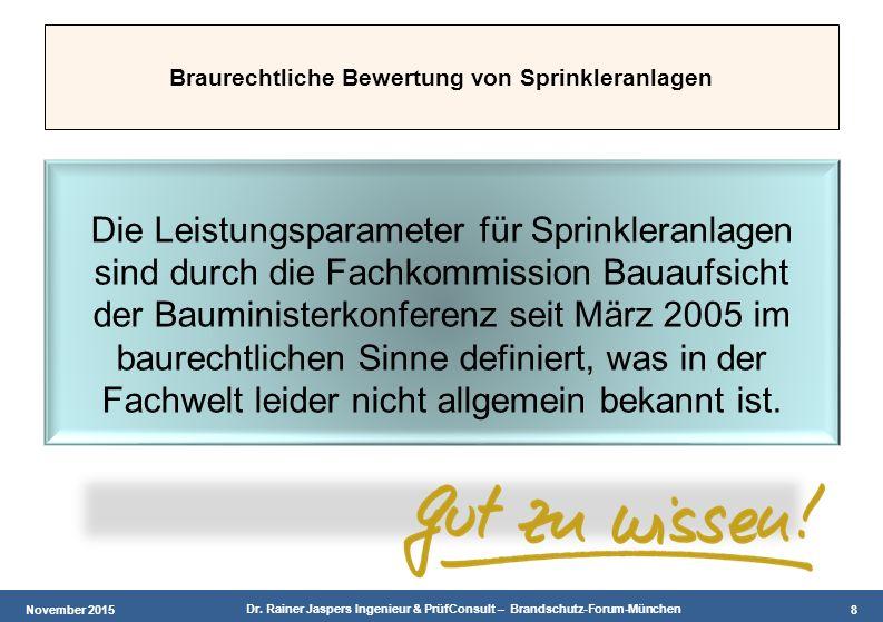 November 2015 Dr. Rainer Jaspers Ingenieur & PrüfConsult – Brandschutz-Forum-München 8 Braurechtliche Bewertung von Sprinkleranlagen Die Leistungspara