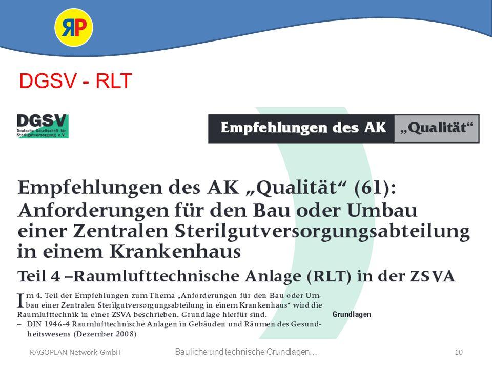 RAGOPLAN Network GmbH Auszug bauliche und technische Grundlagen… 10Bauliche und technische Grundlagen…RAGOPLAN Network GmbH DGSV - RLT