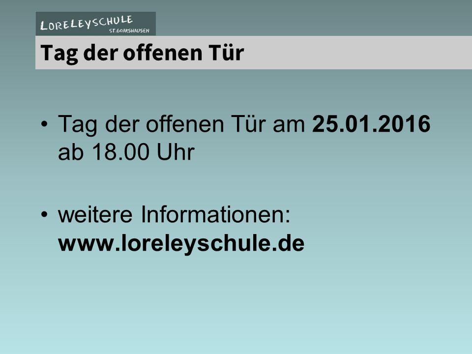 Tag der offenen Tür am 25.01.2016 ab 18.00 Uhr weitere Informationen: www.loreleyschule.de Tag der offenen Tür
