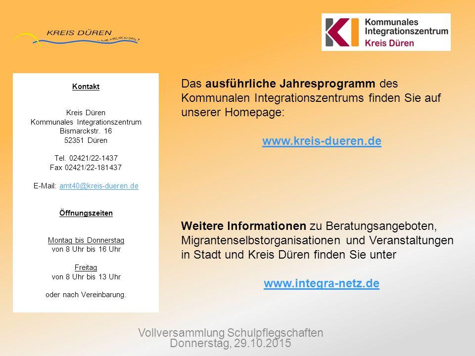 Vollversammlung Schulpflegschaften Donnerstag, 29.10.2015 Kontakt Kreis Düren Kommunales Integrationszentrum Bismarckstr. 16 52351 Düren Tel. 02421/22