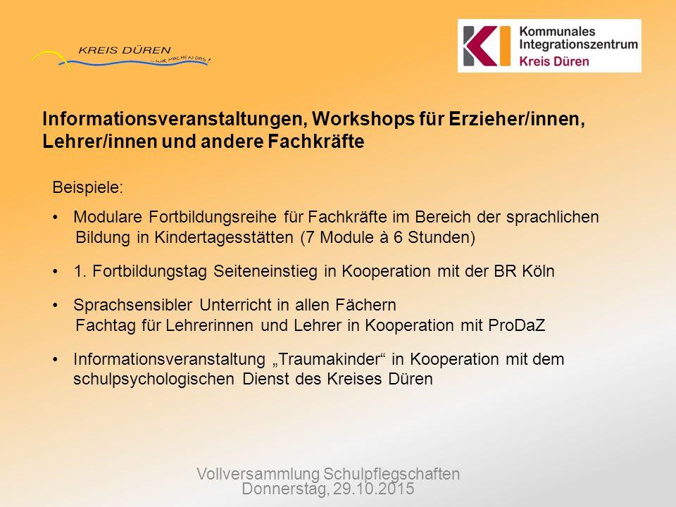 Vollversammlung Schulpflegschaften Donnerstag, 29.10.2015 Informationsveranstaltungen, Workshops für Erzieher/innen, Lehrer/innen und andere Fachkräft