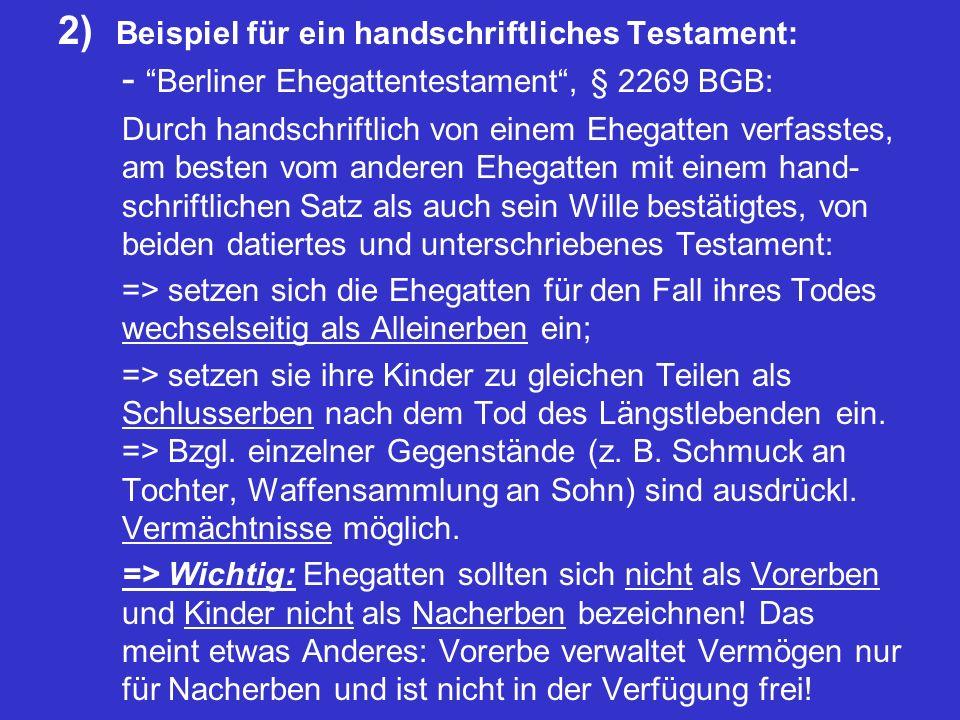 """2) Beispiel für ein handschriftliches Testament: - """"Berliner Ehegattentestament"""", § 2269 BGB: Durch handschriftlich von einem Ehegatten verfasstes, am"""