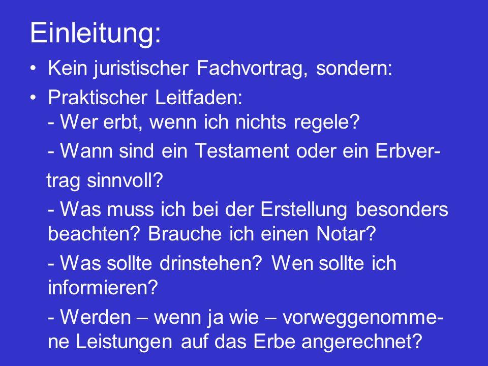 III.Zusammenfassung Testament/Erbvertrag  Handschriftlich oder notariell.