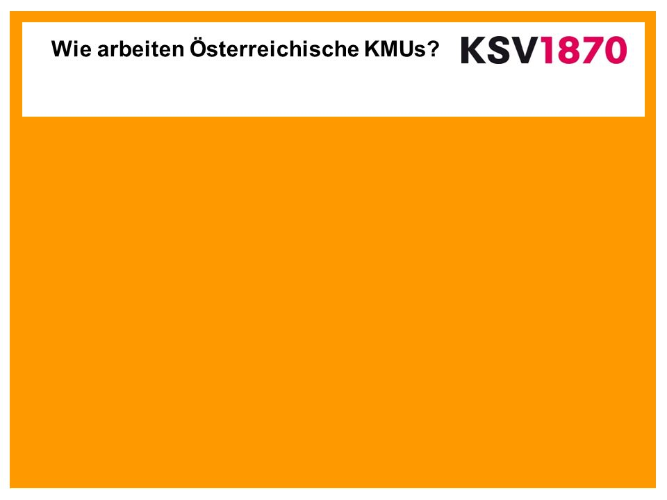 Wie arbeiten Österreichische KMUs