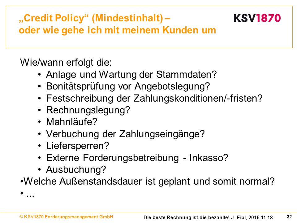 32© KSV1870 Forderungsmanagement GmbH Die beste Rechnung ist die bezahlte.