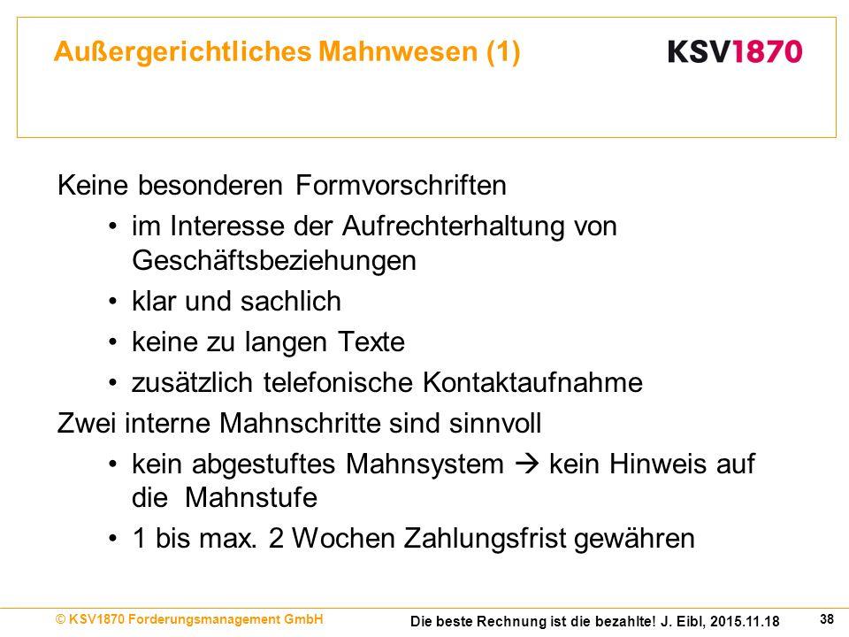 38© KSV1870 Forderungsmanagement GmbH Die beste Rechnung ist die bezahlte.