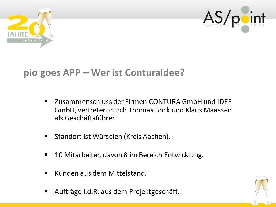 pio goes APP – Wer ist ConturaIdee?  Zusammenschluss der Firmen CONTURA GmbH und IDEE GmbH, vertreten durch Thomas Bock und Klaus Maassen als Geschäf