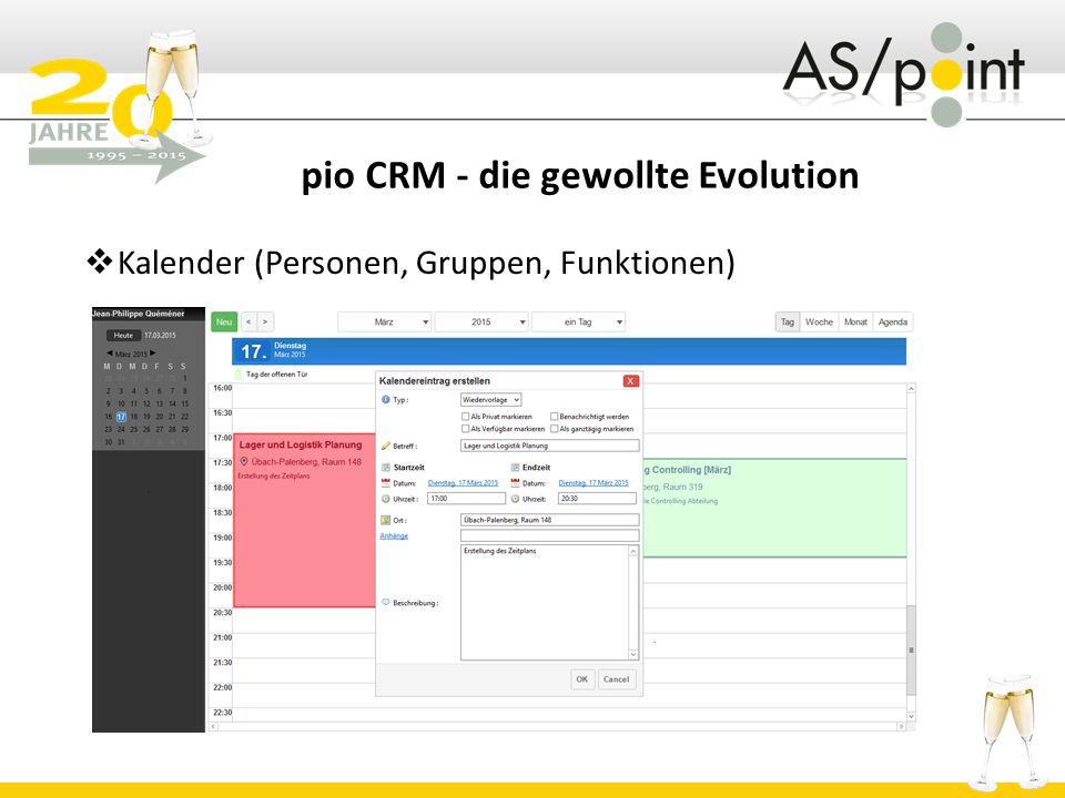 pio CRM - die gewollte Evolution  Aufgaben  Von mir für mich  Von mir für meine Kollegen  Von meinen Kollegen für mich  Bei der Dokumentenerstellung / Kommunikation  Bei den Vorgängen  Bei den Kampagnen  Von meinem ERP-System  Mit unterschiedlichen Prioritäten  Mit unterschiedlichen Verknüpfungen