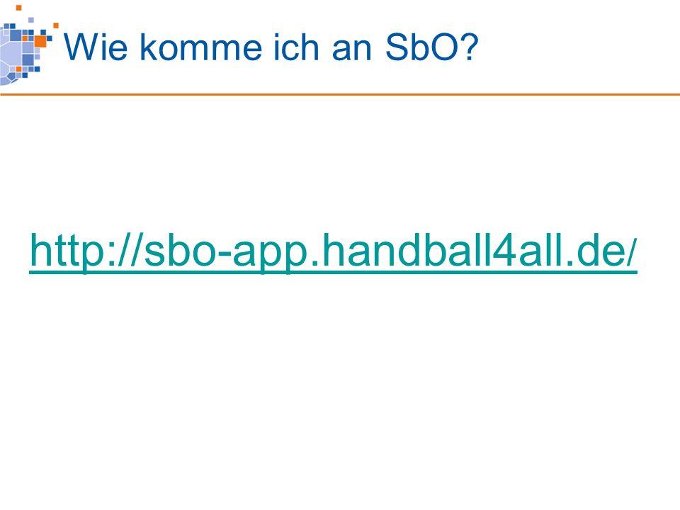 Wie komme ich an SbO http://sbo-app.handball4all.de /