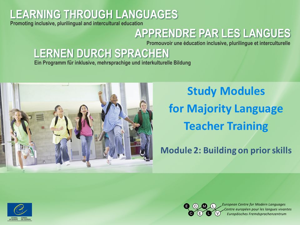Study Modules for Majority Language Teacher Training Module 2: Building on prior skills