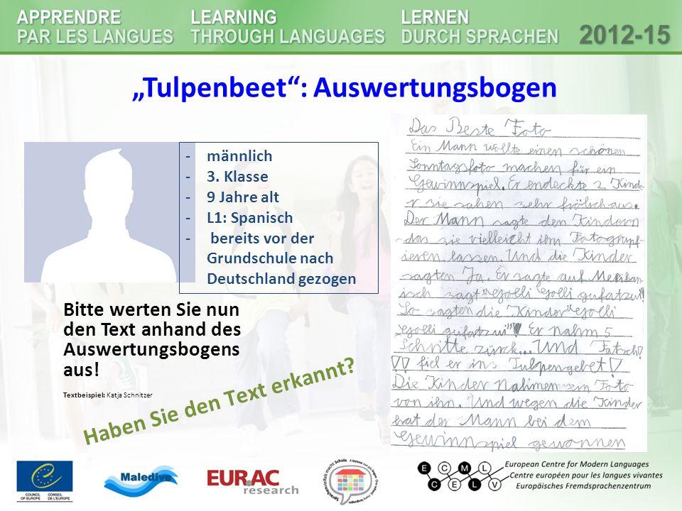 """""""Tulpenbeet"""": Auswertungsbogen Bitte werten Sie nun den Text anhand des Auswertungsbogens aus! Textbeispiel: Katja Schnitzer -männlich -3. Klasse -9 J"""