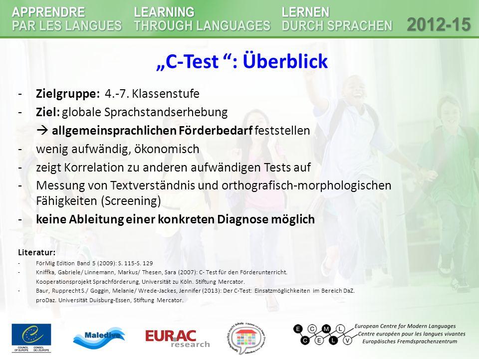 """""""C-Test """": Überblick -Zielgruppe: 4.-7. Klassenstufe -Ziel: globale Sprachstandserhebung  allgemeinsprachlichen Förderbedarf feststellen -wenig aufwä"""
