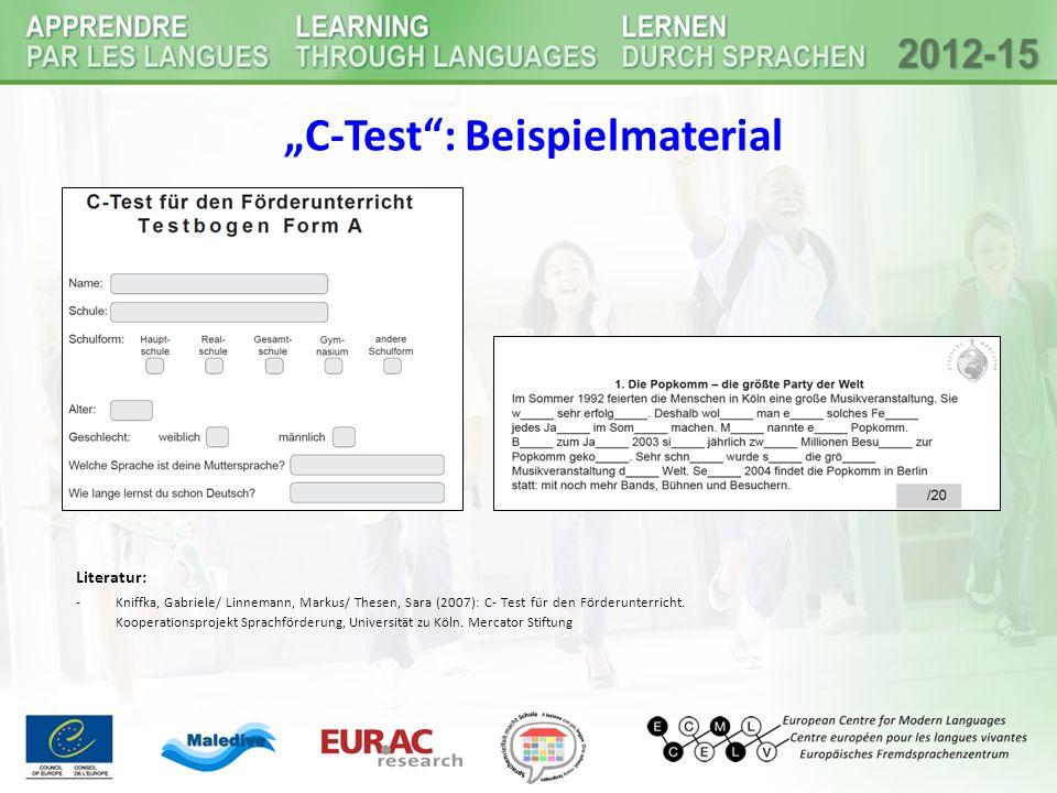 """""""C-Test"""": Beispielmaterial Literatur: -Kniffka, Gabriele/ Linnemann, Markus/ Thesen, Sara (2007): C- Test für den Förderunterricht. Kooperationsprojek"""