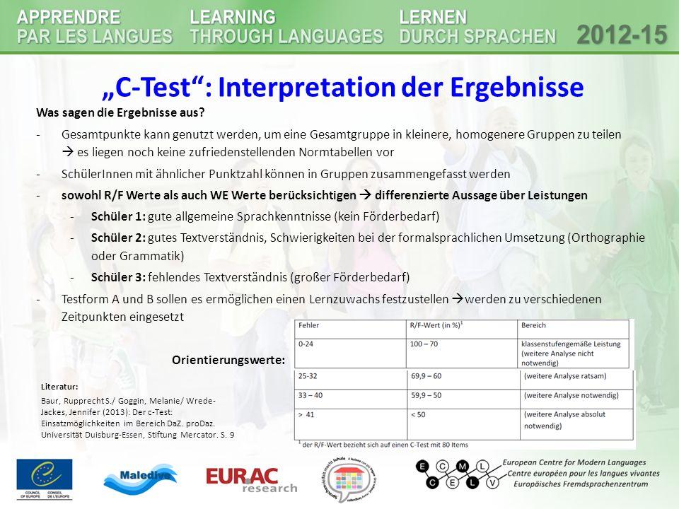 """""""C-Test"""": Interpretation der Ergebnisse Was sagen die Ergebnisse aus? -Gesamtpunkte kann genutzt werden, um eine Gesamtgruppe in kleinere, homogenere"""