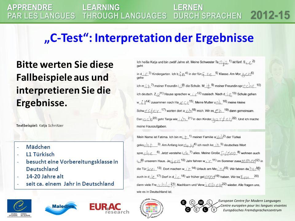 """""""C-Test"""": Interpretation der Ergebnisse Bitte werten Sie diese Fallbeispiele aus und interpretieren Sie die Ergebnisse. Textbeispiel: Katja Schnitzer"""