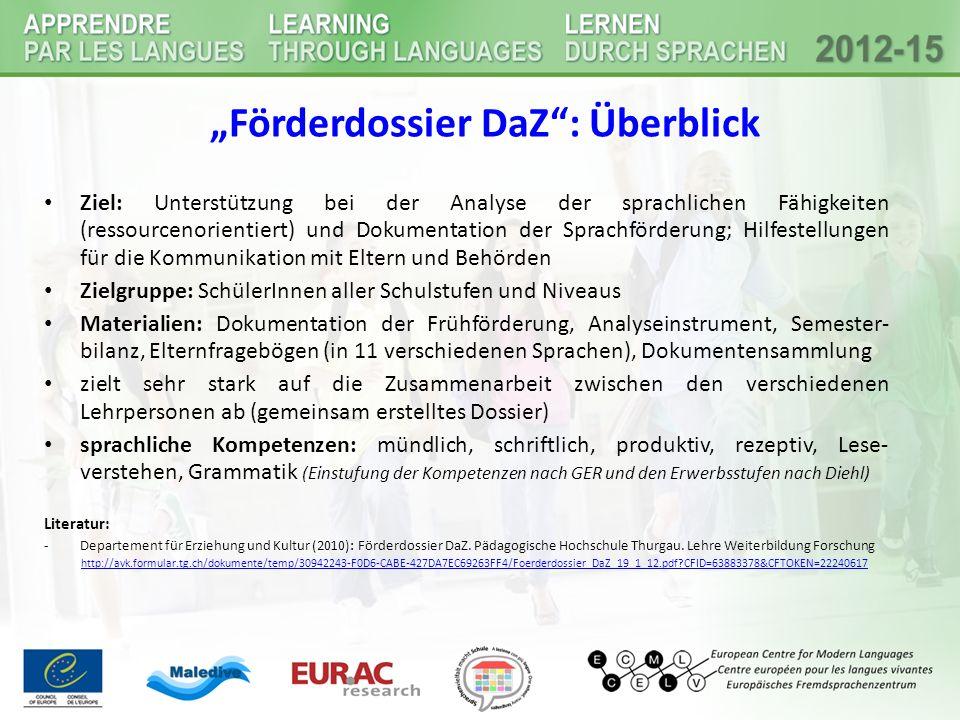 """""""Förderdossier DaZ"""": Überblick Ziel: Unterstützung bei der Analyse der sprachlichen Fähigkeiten (ressourcenorientiert) und Dokumentation der Sprachför"""