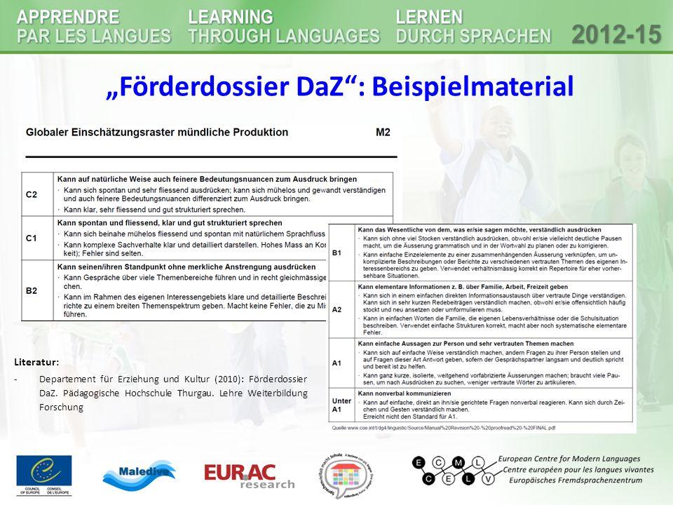 """""""Förderdossier DaZ"""": Beispielmaterial Literatur: -Departement für Erziehung und Kultur (2010): Förderdossier DaZ. Pädagogische Hochschule Thurgau. Leh"""