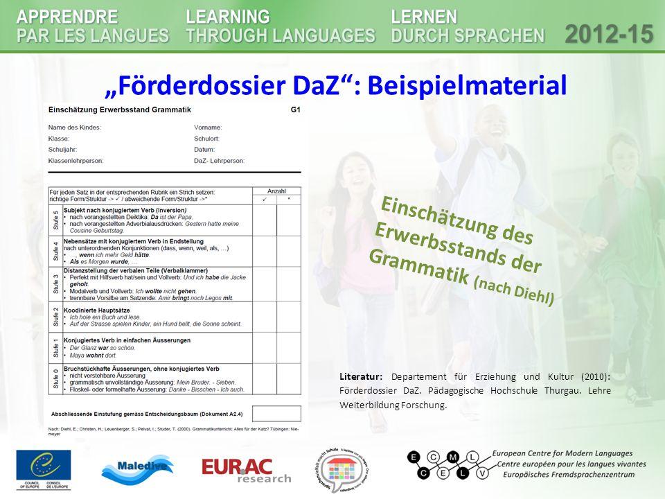 """""""Förderdossier DaZ"""": Beispielmaterial Literatur: Departement für Erziehung und Kultur (2010): Förderdossier DaZ. Pädagogische Hochschule Thurgau. Lehr"""
