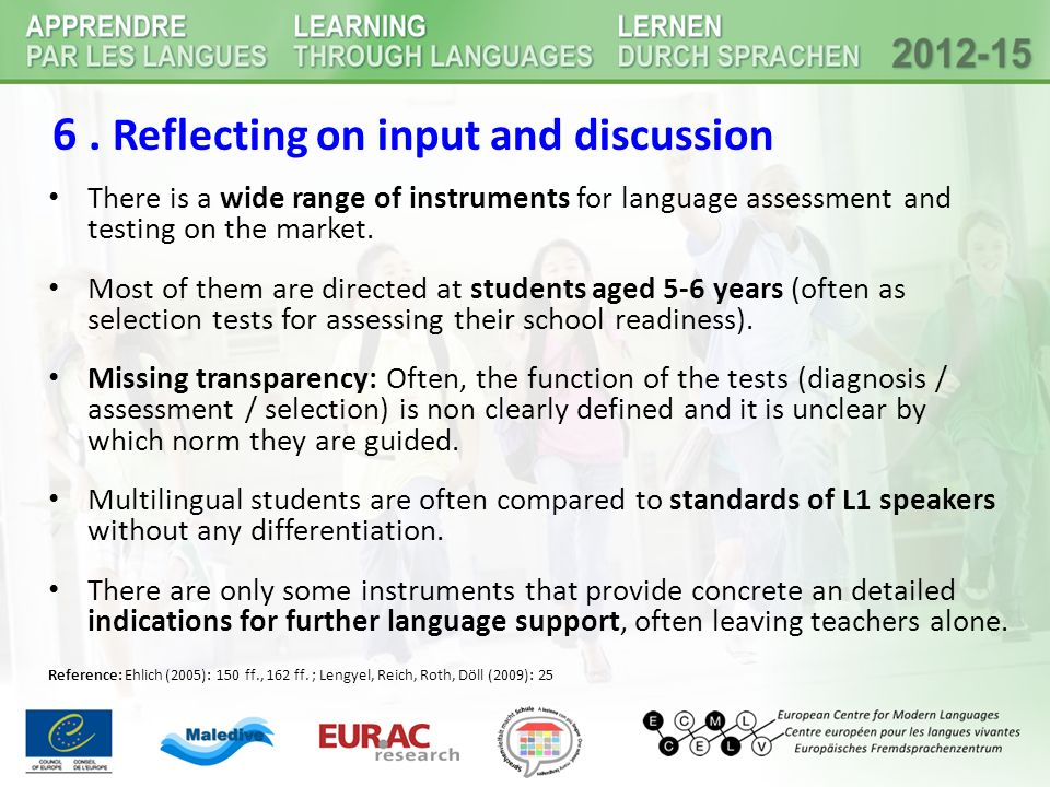 6. Reflecting on input and discussion There is a wide range of instruments for language assessment and testing on the market. Most of them are directe